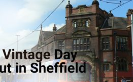 A vintage Day out in Sheffield