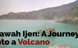 Kawah Ijen - a journey into a volcano