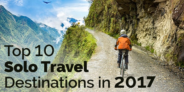 Top 10 Solo Travel Destinations in 2017