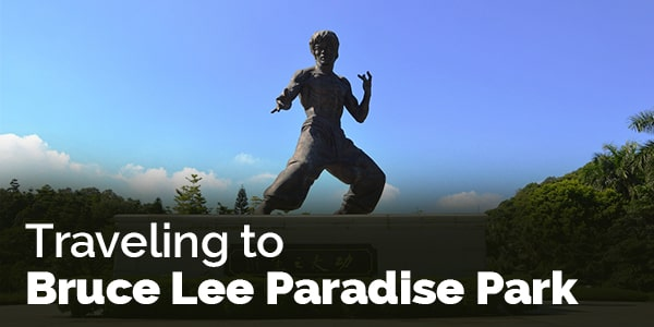 Traveling to Bruce Lee Paradise Park