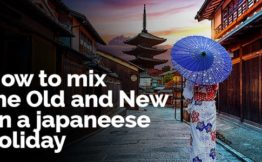 how to mix the old and new on a japanesse holiday