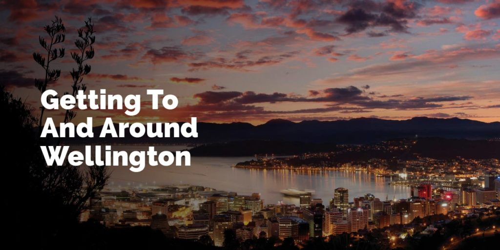 Getting to and around Wellington New Zealand