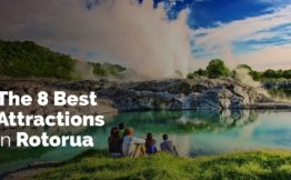 The 8 Best Attractions in Rotorua