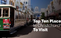 Top ten places in Christchurch to visit